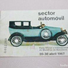 Coleccionismo Papel Varios: ENTRADA AL SECTOR AUTOMÓVIL DE LA FERIA OFICIAL E INTERNACIONAL DE MUESTRAS EN BARCELONA. 1967.. Lote 115317899