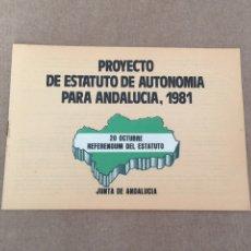 Coleccionismo Papel Varios: 184L382 PROYECTO DE ESTATUTO DE AUTONOMÍA PARA ANDALUCÍA 1981. 20 OCTUBRE. REFERÉNDUM. Lote 118382588