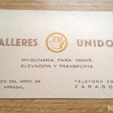 Coleccionismo Papel Varios: TALLERES UNIDOS (ZARAGOZA) TARJETA PUBLICITARIA. Lote 118704855