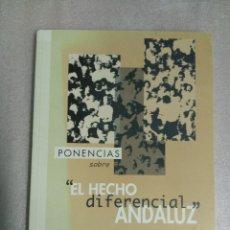 Coleccionismo Papel Varios: PONENCIAS SOBRE EL HECHO DIFERENCIAL ANDALUZ. Lote 118932487