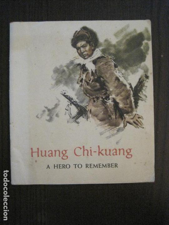 HUANG CHI-KUANG A HERO TO REMEMBER -PEKIN 1966-PEOPLE´S REPUBLIC OF CHINA -VER FOTOS-(V-14.521) (Coleccionismo en Papel - Varios)