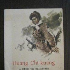 Coleccionismo Papel Varios: HUANG CHI-KUANG A HERO TO REMEMBER -PEKIN 1966-PEOPLE´S REPUBLIC OF CHINA -VER FOTOS-(V-14.521). Lote 121063895