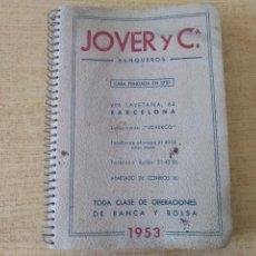 Coleccionismo Papel Varios: **ANTIGUA AGENDA, --JOVER I CIA (BANQUEROS) OPERACIONES DE BANCA Y BOLSA (1953)**. Lote 122682644