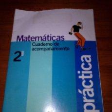 Coleccionismo Papel Varios: MATEMÁTICAS CUADERNOS DE ACOMPAÑAMIENTO. 2 ESO. SERIE PRÁCTICA. EST22B1. Lote 125315891