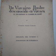 Coleccionismo Papel Varios: UN VIZCAINO ILUSTRE DESCONOCIDO EN VIZCAYA. EL ENCARTADO HABRIEL DE YERMO. FLORENCIO AMADOR CARRANDI. Lote 128315694