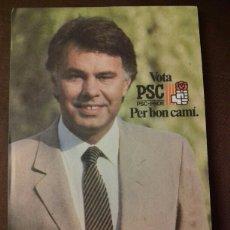 Coleccionismo Papel Varios: FOTO DE FELIPE GONZÁLEZ. CAMPAÑA PSC.. Lote 129615362