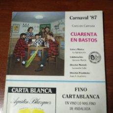 Coleccionismo Papel Varios: CARNAVAL DE CÁDIZ LIBRETO CUARENTA EN BASTOS. Lote 133753454