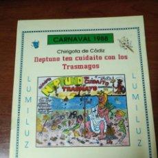 Coleccionismo Papel Varios: CARNAVAL DE CÁDIZ LIBRETO NEPTUNO, TEN CUIDAITO CON LOS TRASMAYOS. Lote 133753530