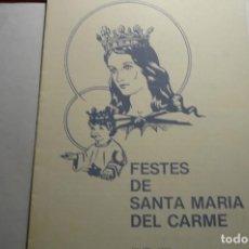 Coleccionismo Papel Varios: PROGRAMA DOBLE FIESTAS STA.MARIA DEL CARMEN-1987 CARMELITAS DESCALZOS. Lote 134880546