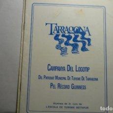 Coleccionismo Papel Varios: PROGRAMA 24 PAG.TARRAGONA-CAMPAÑA DEL LOGOTIPO PATRONATO TURISMO.CATALAN. Lote 134880622