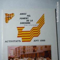 Coleccionismo Papel Varios: PROGRAMA AMICS PEL FOMENT DE LA SARDANA-1999 TARRAGONA- ARTICULOS, ANUNCIOS ...CATALAN. Lote 136004230