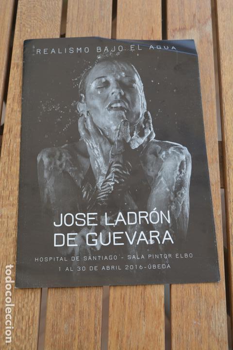 FOLLETO SOBRE LA EXPOSICION DEL PINTOR JOSE LADRON DE GUEVARA,2016,UBEDA (JAEN) (Coleccionismo en Papel - Varios)