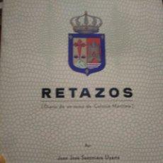 Coleccionismo Papel Varios: RETAZOS. DIARIO DE UN TURNO DE COLONIA MARITIMA. JUAN JOSE SAEZMIERA UYARRA. CAJA AHORROS LOGROÑO.. Lote 139319164