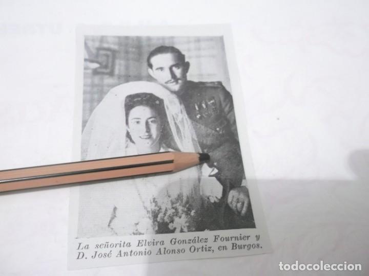 RECORTE PUBLICIDAD AÑOS 40/50 - ELVIRA GONZALEZ FOURNIER Y JOSE ANTONIO ALONSO ORTIZ BODA EN BURGOS (Coleccionismo en Papel - Varios)