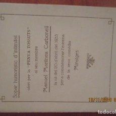 Coleccionismo Papel Varios: PENYA TOSSUTS -SOPAR HUMORISTIC AFERT A MANUEL MARTINEZ CARBONELL -AÑO 1935. Lote 139969078