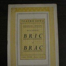 Coleccionismo Papel Varios: PROGRAMA DE TEATROA-TEATRO GOYA-PROGRAMA OFICIAL DE LA REVISTA BRIC A BRAC-VER FOTOS(V-15.431). Lote 142605706
