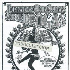 Coleccionismo Papel Varios: JORNADAS IBERICAS SOBRE DROGAS, A.L.A. -DIPTICO+2 INSERTOS-. Lote 142933822