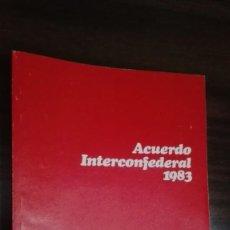 Coleccionismo Papel Varios: ACUERDO INTERCOFEDERAL UGT 1983. Lote 143866510