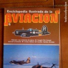Coleccionismo Papel Varios: FASCICULO ENCICLOPEDIA ILUSTRADA DE LA AVIACION N,6. Lote 145420130