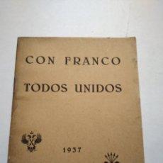 Coleccionismo Papel Varios: CON FRANCO TODOS UNIDOS. FALANGE ESPAÑOLA TRADICIONALISTA Y DE LAS JONS. VIZCAYA 1937. GUERRA CIVIL.. Lote 145597008