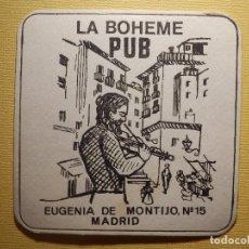 Coleccionismo Papel Varios: POSAVASOS PUBS Y DISCOTECAS - LA BOHEME PUB - EUGENIA DE MONTIJO Nº 15 - MADRID. Lote 151464470