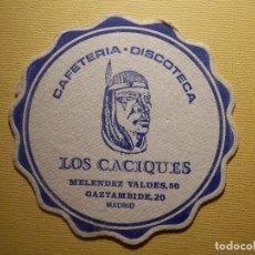 Coleccionismo Papel Varios: POSAVASOS PUBS Y DISCOTECAS - DISCOTECA LOS CACIQUES - MELENDEZ VALDÉS 50 - GAZTAMBIDE, 20 - MADRID. Lote 151464558