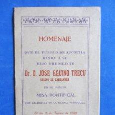 Coleccionismo Papel Varios: HOMENAJE QUE EL PUEBLO DE AZCOITIA (AZKOITIA) RINDE A SU HIJO PREDILECTO. D. JOSÉ EGUINO TRECU 1929. Lote 151535026