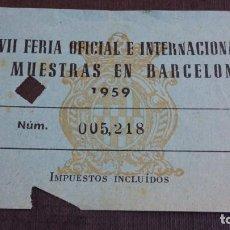 Coleccionismo Papel Varios: ENTRADA XXVIII FERIA OFICIAL E INTERNACIONAL DE MUESTRAS EN BARCELONA 1959. Lote 155450642