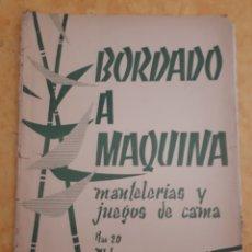 Coleccionismo Papel Varios: BORDADO A MÁQUINA. MANTELERÍAS Y JUEGOS DE CAMA.. Lote 156460394