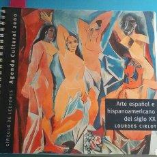 Coleccionismo Papel Varios: AGENDA CULTURAL 2000 .ARTE ESPAÑOL E HISPANOAMERICANO DEL SIGLO XX LOURDES CIRLOT .CÍRCULO LECTORES. Lote 156504509