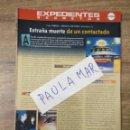 Coleccionismo Papel Varios: MFF.- EXPEDIENTES SECRETOS.- EXTRAÑA MUERTE DE UN CONTACTADO.-. Lote 159566186