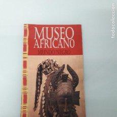 Coleccionismo Papel Varios: MUSEO AFRICANO MUNDO NEGRO - MISIONEROS COMBONIANOS - MADRID - ARTE AFRICANO. Lote 159900362