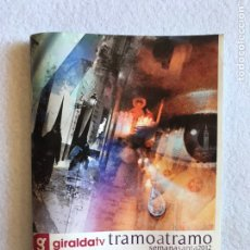 Coleccionismo Papel Varios: SEMANA SANTA SEVILLA. PROGRAMA TRAMO A TRAMO GIRALDA TV. 2012.. Lote 165079648