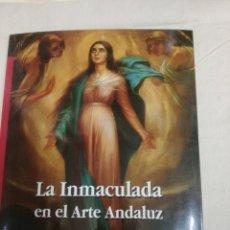 Coleccionismo Papel Varios: CATALOGO LA IMACULADA EN EL ARTE ANDALUZ. Lote 165599810