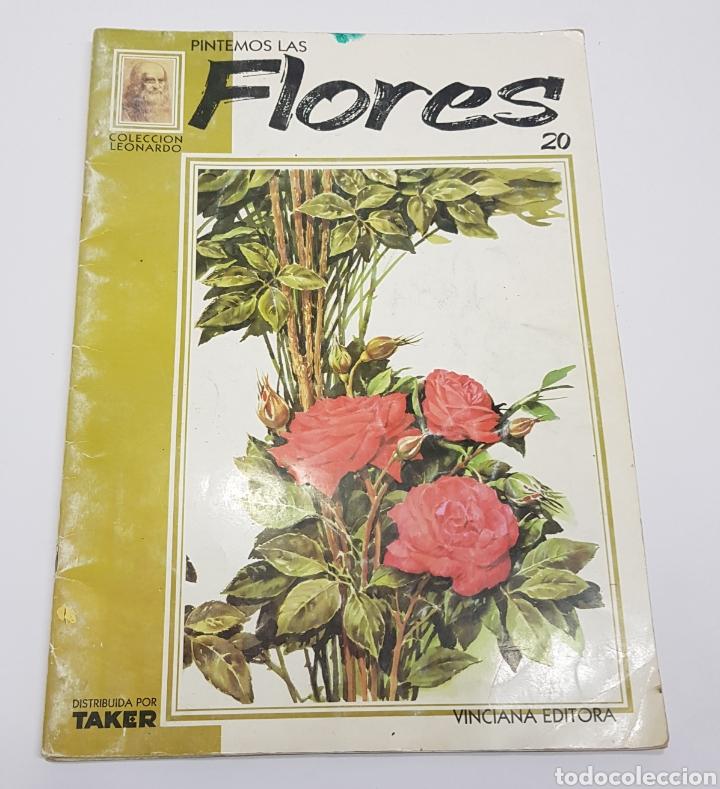 PINTEMOS LAS FLORES 20 COLECCIÓN LEONARDO. VINCIANA EDITORA - TDKR62 (Coleccionismo en Papel - Varios)