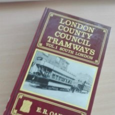 Coleccionismo Papel Varios: LIBRO 1989 - LONDON COUNTY COUNCIL TRAMWAYS / SOUTH LONDON - TRANVIA FERROCARRIL - 488PG 1KG. Lote 166957768