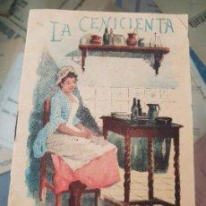 Coleccionismo Papel Varios: ANTIGUO CUENTO LA CENICIENTA SATURNINO CALLEJA MADRID. Lote 168169316