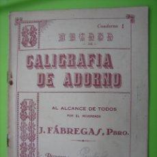 Coleccionismo Papel Varios: ANTIGUO CUADERNILLO MÉTODO DE CALIGRAFIA DE ADORNO. J FABREGAS. Lote 168966724
