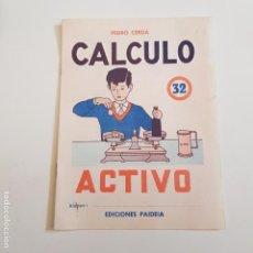 Coleccionismo Papel Varios: EDICIONES PAIDEIA - CUADERNO - CALCULO ACTIVO - N⁰ 32 - TDKC20. Lote 169098396