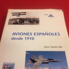 Coleccionismo Papel Varios: LIBRO AVIONES ESPAÑOLES DESDE 1910. Lote 235656995