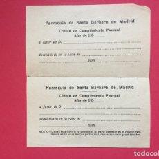 Coleccionismo Papel Varios: 2 CÉDULAS DE CUMPLIMIENTO PASCUAL (PARROQUIA SANTA BÁRBARA, MADRID, 1950'S) ¡ORIGINALES!. Lote 171413177