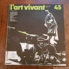 Coleccionismo Papel Varios: L'ART VIVANT N° 45 DECEMBRE 1973 / JANVIER 1974 PARIS. Lote 171585317