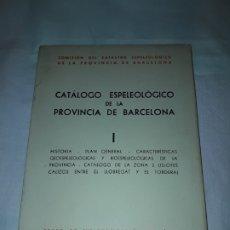 Coleccionismo Papel Varios: CATALOGO ESPELEOLÓGICO DE LA PROVINCIA DE BARCELONA AÑO 1961. Lote 177802859