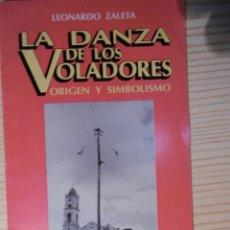 Coleccionismo Papel Varios: LA DANZA DE LOS VOLADORES-LEONARDO ZALETA. Lote 178322665