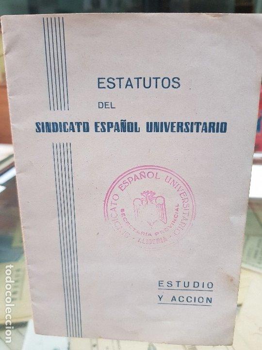 ESTATUTOS SINDICATO ESPAÑOL UNIVERSITARIO FALANGE JONS FRANQUISMO ALMERIA (Coleccionismo en Papel - Varios)
