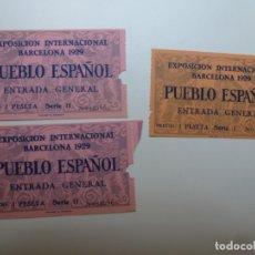 Coleccionismo Papel Varios: 3 ENTRADAS. PUEBLO ESPAÑOL. EXPOSICIÓN INTERNACIONAL BARCELONA 1929. Lote 178763753