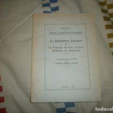 Coleccionismo Papel Varios: LA PRIMITIVA IMAGEN DE LA VIRGEN DE LOS LLANOS PATRONA DE ALBACETE (1944). Lote 180155373