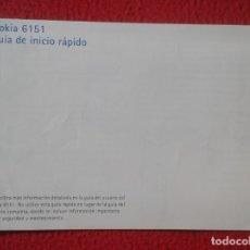 Coleccionismo Papel Varios: ANTIGUA GUÍA DE INICIO RÁPIDO NOKIA 6151 EN ESPAÑOL TELÉFONO MÓVIL TELEFONÍA AÑOS 2000 APROX. VER FO. Lote 180393141