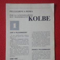 Coleccionismo Papel Varios: ANTIGUO DÍPTICO PELLEGRINI A ROMA PER LA CANONIZZAZIONE DI P. MASSIMILIANO KOLBE POLAND POLONIA VER. Lote 180399523