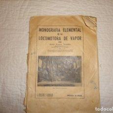 Coleccionismo Papel Varios: MONOGRAFIA ELEMENTAL DE LA LOCOMOTORA DE VAPOR. Lote 181789327